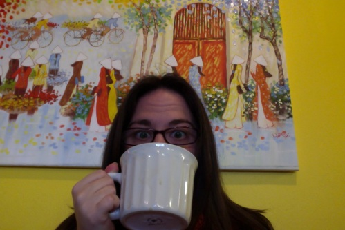 This was yesterday.  Note the bugged-out eyes and size of the mug.